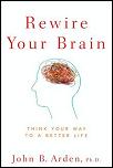 Rewire Your Brain By Dr. John Arden